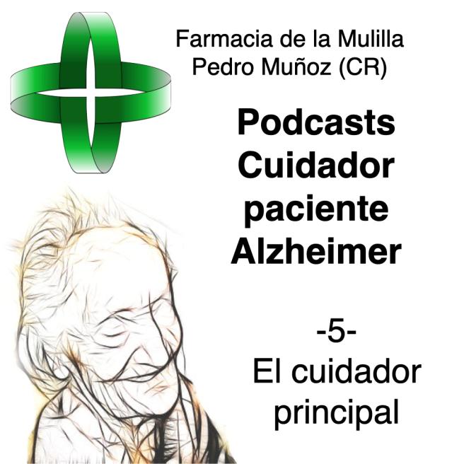 Caratula Podcast Alzheimer 5 - El cuidador principal