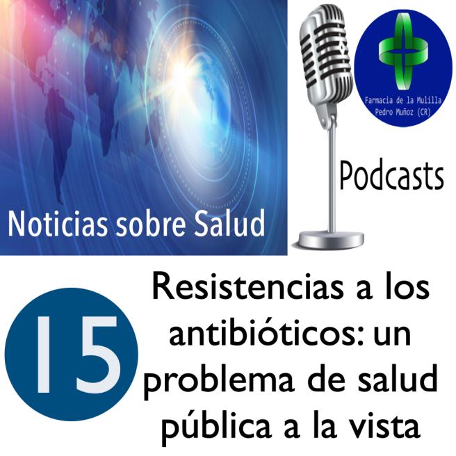 Caratula Podcast NOTICIAS 16 Resistencia a los antibioticos