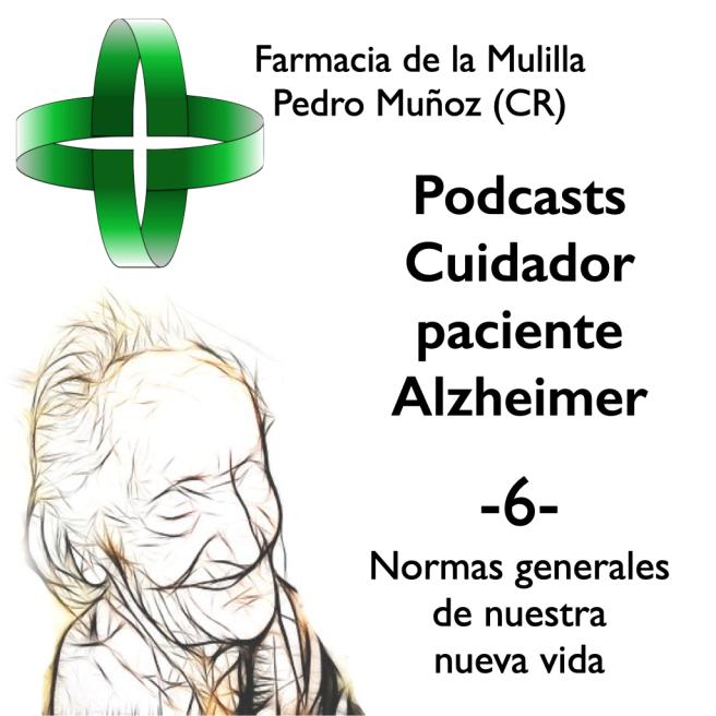 Caratulas Podcast Alzheimer 6 - Normas nueva vida